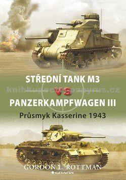 Gordon L. Rottman: Střední tank M3 vs Panzerkampfwagen III - Průsmyk Kasserine 1943 cena od 75 Kč
