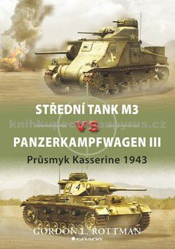 Gordon L. Rottman: Střední tank M3 vs Panzerkampfwagen III cena od 75 Kč