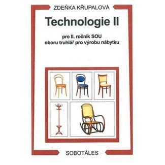 Křupalová Zdeňka: Technologie II pro 2.r. SOU oboru truhlář pro výrobu nábytku cena od 70 Kč