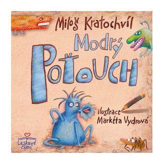 Miloš Kratochvíl, Markéta Vydrová: Modrý Poťouch cena od 122 Kč