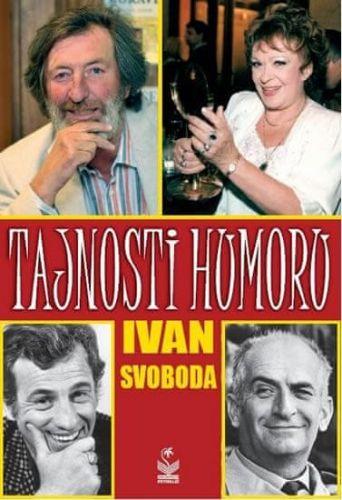 Ivan Svoboda: Tajnosti humoru cena od 59 Kč