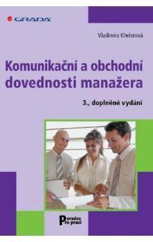 Vladimíra Khelerová: Komunikační a obchodní dovednosti manažera cena od 169 Kč