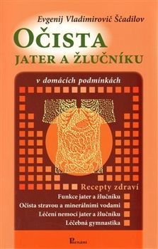 Evgenij Vladimirovič Ščadilov: Očista jater a žlučníku cena od 114 Kč
