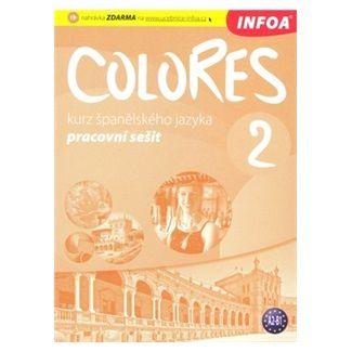 Nagy Erika, Seres Krisztina: Colores 2 - Kurz španělského jazyka - pracovní sešit cena od 140 Kč