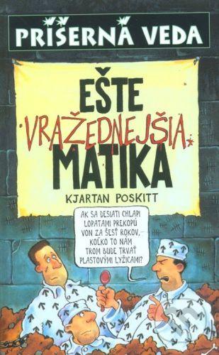 Kjartan Poskitt: Ešte vražednejšia matika cena od 143 Kč
