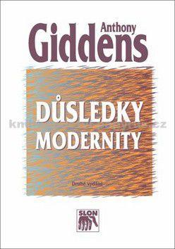 Anthony Giddens: Důsledky modernity cena od 133 Kč