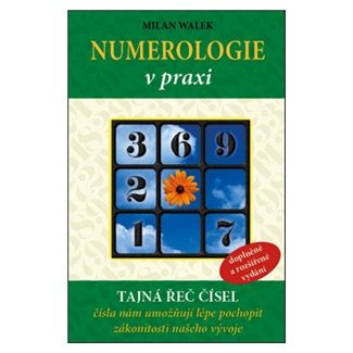 Milan Walek: Numerologie v praxi cena od 147 Kč