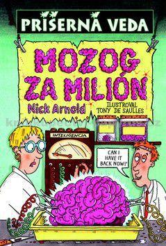 Nick Arnold: Miliónový mozog - Príšerná veda cena od 0 Kč