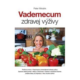 Peter Minárik: Vademecum zdravej výživy cena od 108 Kč
