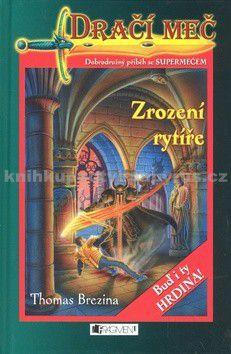 Thomas Brezina: Zrození dračího rytíře / Zrození rytíře cena od 187 Kč