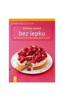 Schäfer Christiane, Stemmer Ellen: Pečeme zdravě bez lepku - 90 chutných jídel při onemocnění celiakií cena od 123 Kč