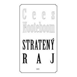 Cees Nooteboom: Stratený raj cena od 129 Kč