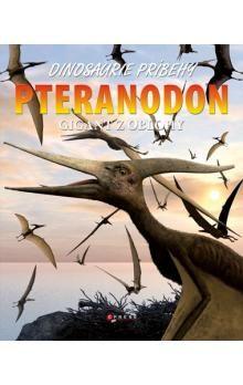David West: Pteranodon: gigant z oblohy cena od 45 Kč