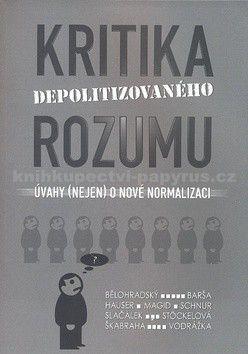 Václav Bělohradský: Kritika depolitizovaného rozumu cena od 49 Kč