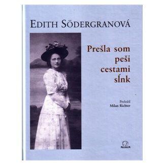 Edith Södergranová: Prešla som peši cestami sĺnk cena od 86 Kč