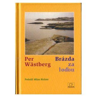 Per Wästberg: Brázda za loďou cena od 87 Kč
