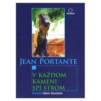 Jean Portante: V každom kameni spí strom cena od 90 Kč