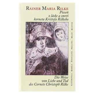 Rainer Maria Rilke: Pieseň o láske a smrti korneta Krištofa Rilkeho cena od 88 Kč