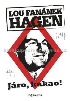 Lou Fanánek Hagen: Járo, kakao! cena od 188 Kč