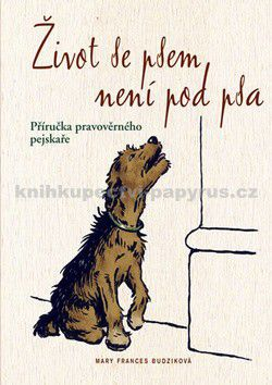 Mary Frances Budzik: Život se psem není pod psa cena od 0 Kč