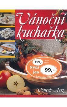 Vojtěch Artz: Vánoční kuchařka cena od 88 Kč