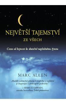 Marc Allen: Největší tajemství ze všech cena od 87 Kč