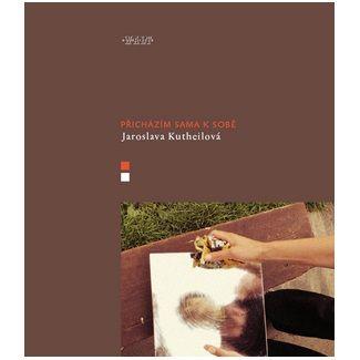 Jaroslava Kuthwilová: Přicházím sama k sobě cena od 123 Kč