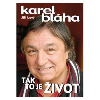 Jiří Levý, Karel Bláha: Tak to je život cena od 143 Kč