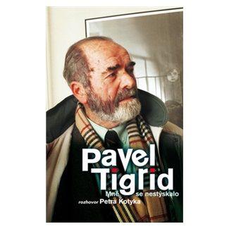 Petr Kotyk, Pavel Tigrid: Pavel Tigrid - Mně se nestýskalo cena od 123 Kč
