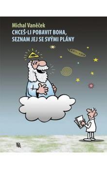 Michal Vaněček: Chceš-li pobavit Boha, seznam jej se svými plány cena od 121 Kč