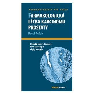 Pavel Dušek: Farmakologická léčba karcinomu prostaty cena od 123 Kč