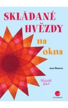 Jana Šilarová: Skládané hvězdy na okna cena od 0 Kč