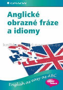 Daphne M. Gulland: Anglické obrazné fráze a idiomy - English as easy as ABC cena od 0 Kč