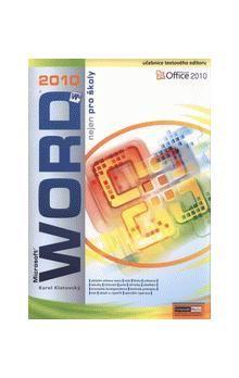 Karel Klatovský: Word 2010 nejen pro školy cena od 116 Kč