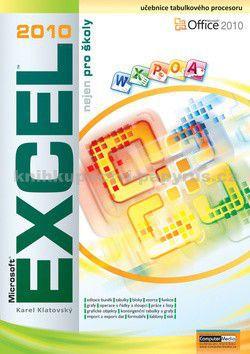 Karel Klatovský: Excel 2010 nejen pro školy cena od 148 Kč