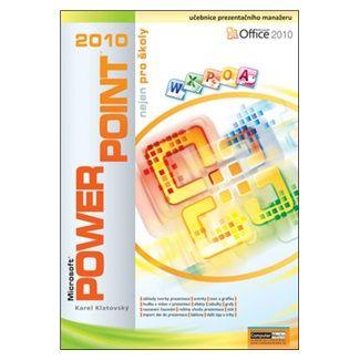Karel Klatovský: PowerPoint 2010 nejen pro školy cena od 120 Kč