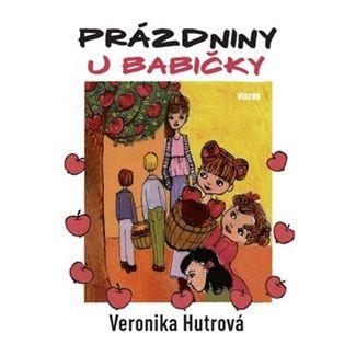 Veronika Hutrová: Prázdniny u babičky cena od 135 Kč