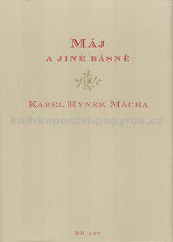 Karel Hynek Mácha: Máj a jiné básně - 2. vydání cena od 160 Kč