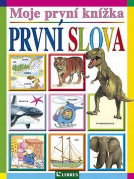 Kolektiv: Slova - Moje první knížka cena od 95 Kč