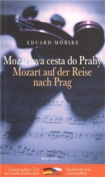 Eduard Mörike: Mozartova cesta do Prahy / Mozart auf der Reise nach Prag cena od 133 Kč