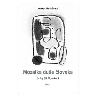 Andrea Berzáková: Mozaika duše človeka cena od 74 Kč