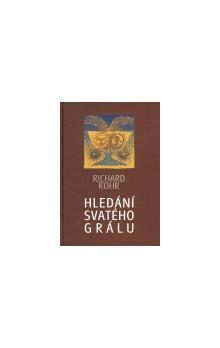 Richard Rohr: Hledání svatého grálu cena od 122 Kč