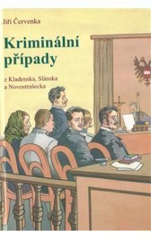 Gelton Kriminální případy z Kladenska, Slánska a Novostrašecka cena od 261 Kč