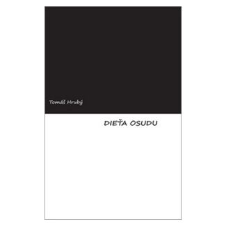 Tomáš Hrubý: Dieťa osudu (slovensky) cena od 98 Kč