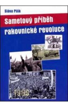 Sláva Pilík: Sametový příběh rakovnické revoluce cena od 166 Kč