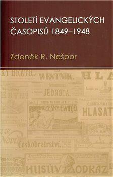 Zdeněk Nešpor: Století evangelických časopisů 1849–1948 cena od 136 Kč