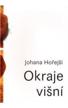 Johana Hořejší: Okraje Višní cena od 93 Kč