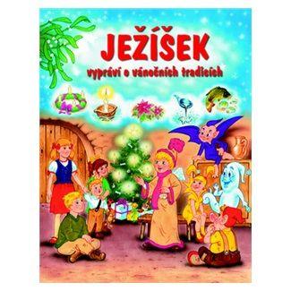 František Ber: Ježíšek vypráví o vánočních tradicích cena od 135 Kč