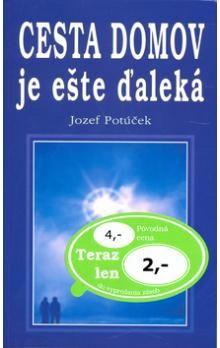 Jozef Potúček: Cesta domov je ešte ďaleká cena od 51 Kč