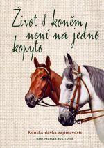 Mary Frances Budziková: Život s koněm není na jedno kopyto cena od 163 Kč